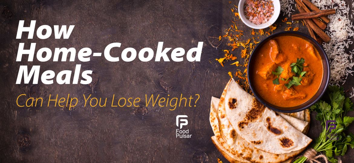 How-Home-Cooked-Meals-Can-Help-You-Lose-Weight-