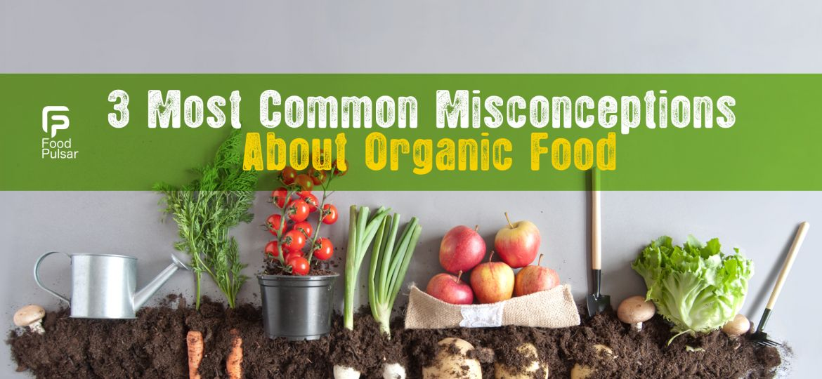 Misconceptions About Organic Foods (1)